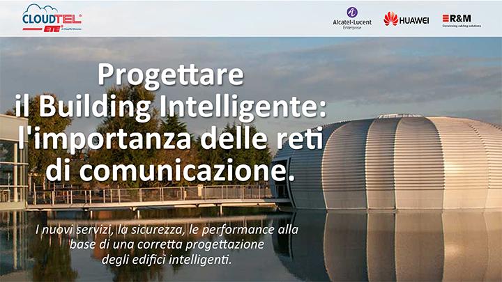 """""""Progettare il Building Intelligente: l'importanza delle reti di comunicazione"""""""